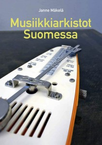 Janne Mäkelän kirja Musiikkiarkistot Suomessa julkaistiin vuonna 2015. Teos on luettavissa myös PDF-versiona JAPA:n kotisivulta.