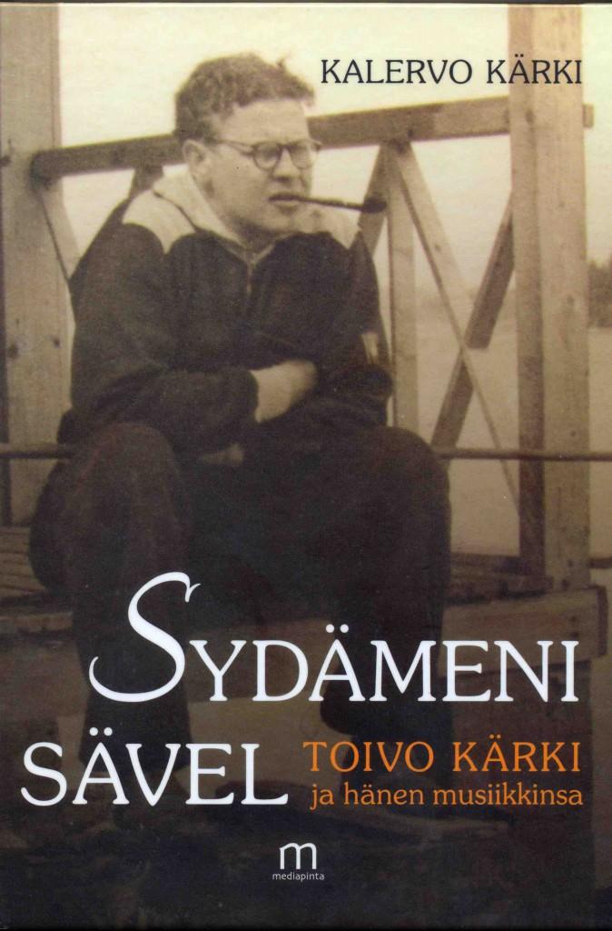 Kalervo Kärjen suurtyö Toivo Kärjen elämästä ja musiikista julkaistiin loppukesästä 2015.
