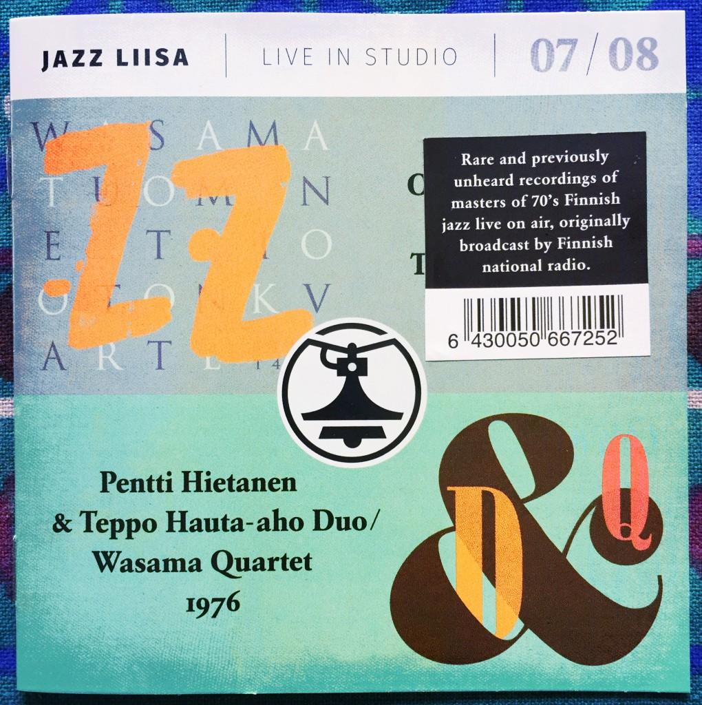 Oton kvartetti 1973 | Wasama–Tuominen Trio 1973 | Pentti Hietanen & Teppo Hauta-aho Duo 1976 | Wasama Quartet 1976 – Jazz Liisa 07/08.