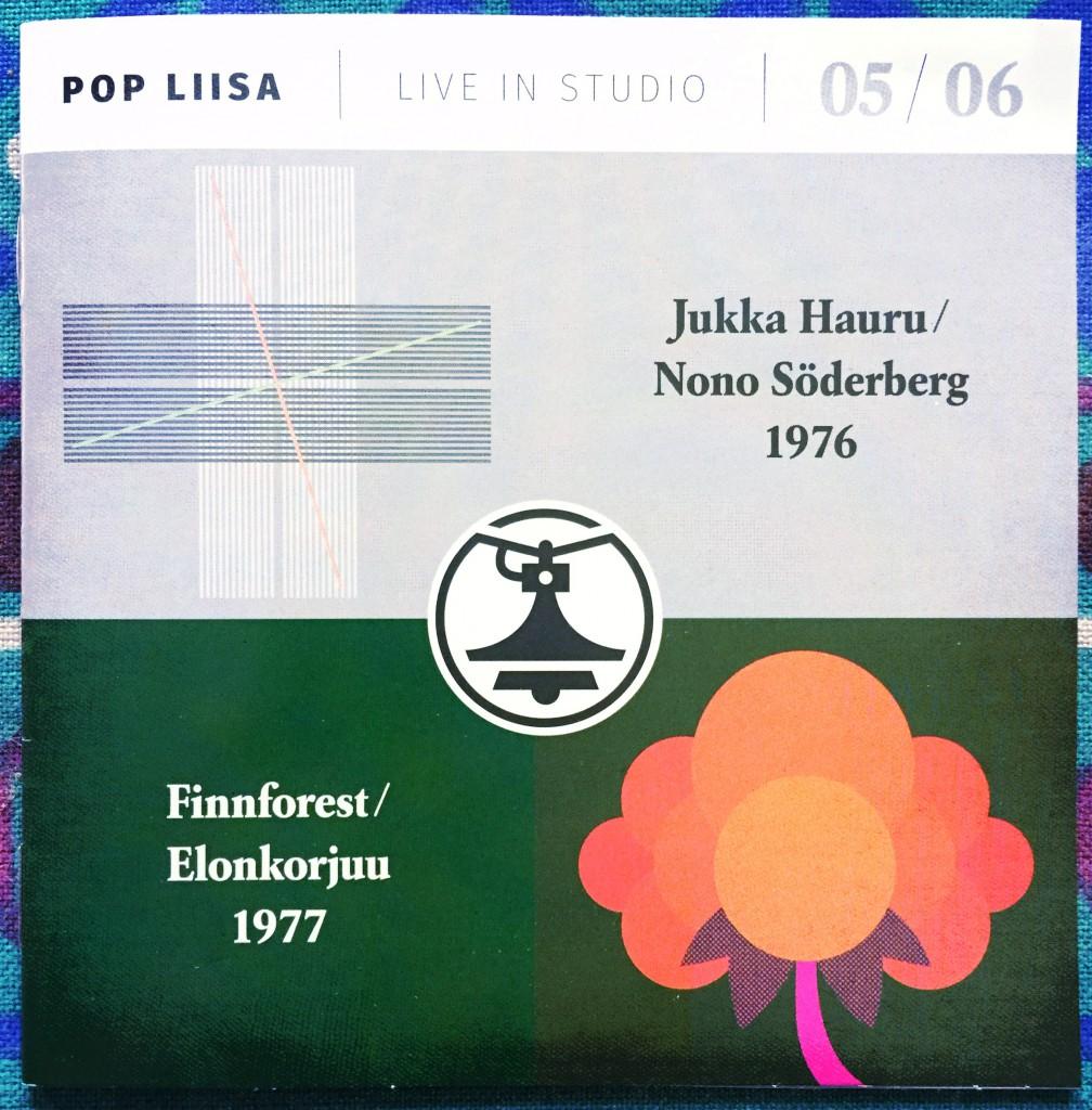 Jukka Hauru 1976 | Nono Söderberg 1976 | Finnforest 1977 | Elonkorjuu 1977 – Pop Liisa 05/06.